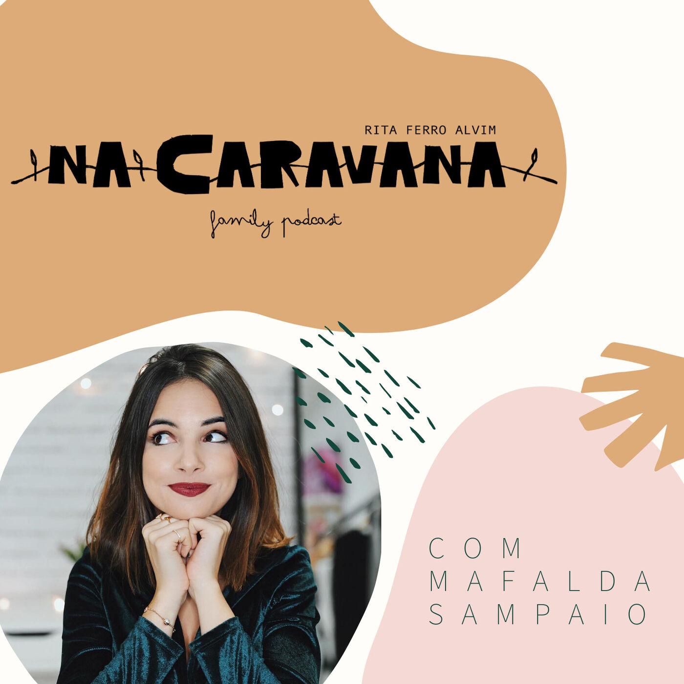 N'A Caravana com Mafalda Sampaio #11 Princesa do digital, de 5 filhos para 2 e a arte da bricolage