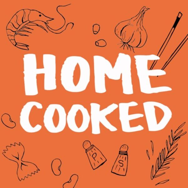 Home Cooked Podcast Artwork Image