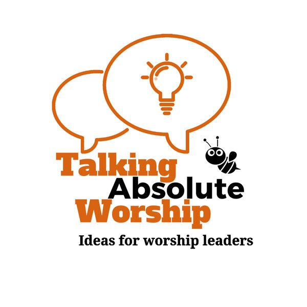 Talking Absolute Worship Podcast Artwork Image
