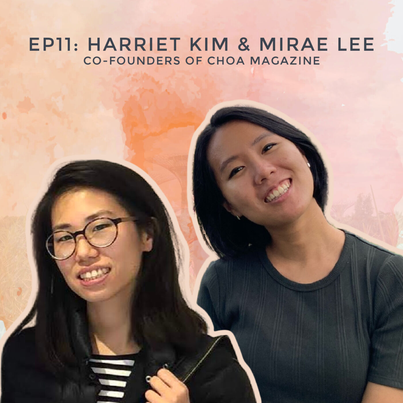 Creating a Digital Magazine for Korean Stories with Harriet Kim & Mirae Lee, Co-founders of Choa