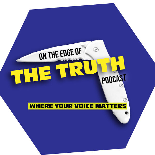 On The Edge of The Truth Podcast Artwork Image