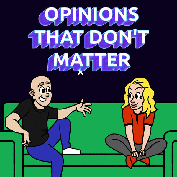 Opinions That Don't Matter! Podcast Artwork Image