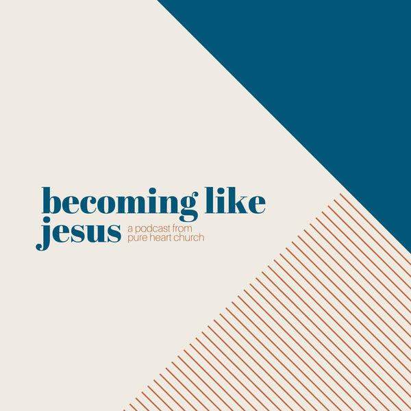 Becoming Like Jesus Podcast Artwork Image