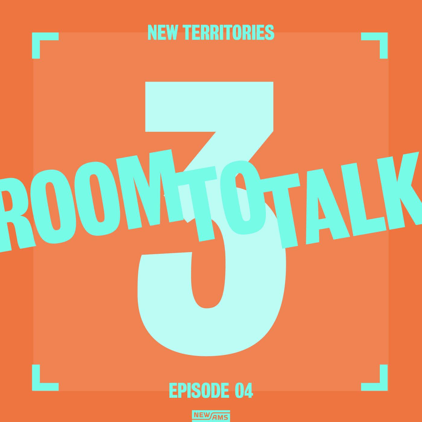 Room to Talk: New Territory Episode 4: Plus Plus One