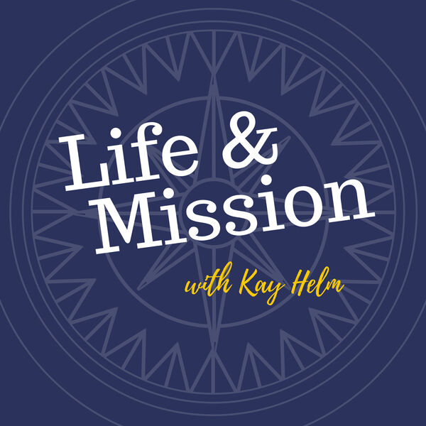 Life and Mission Podcast Artwork Image