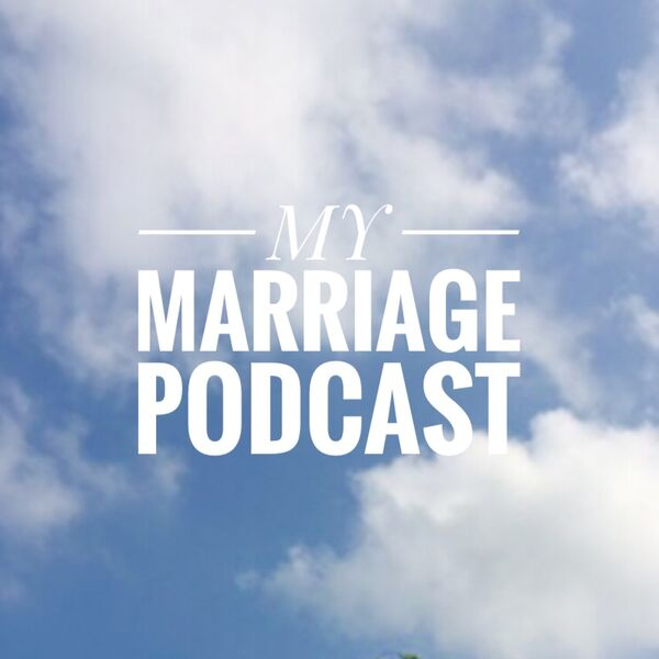 My Marriage Podcast Podcast Artwork Image
