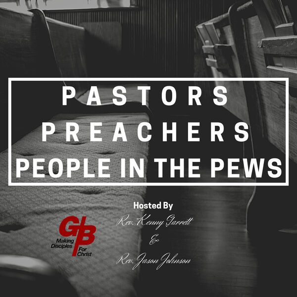 Pastors, Preachers, and People in the Pews Podcast Artwork Image