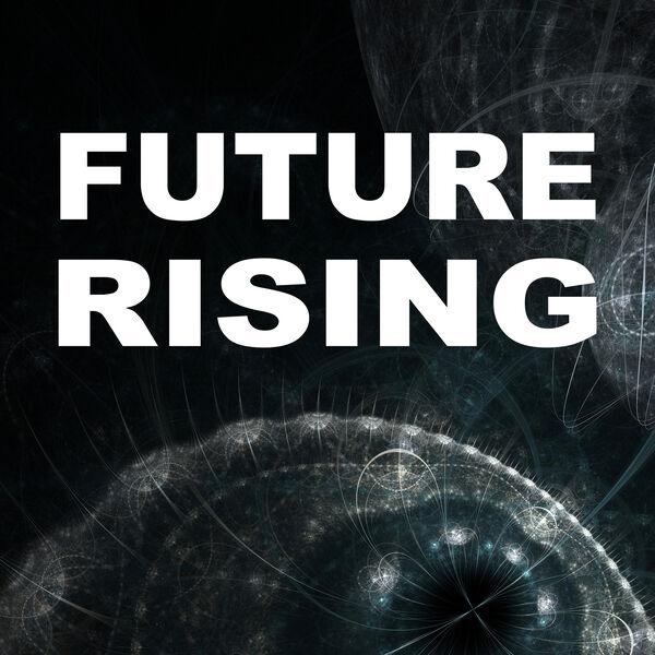 Future Rising Podcast Artwork Image