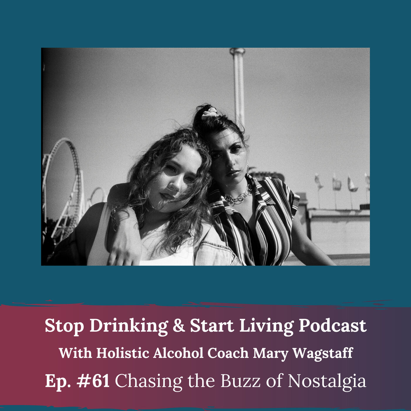 Ep. #61 Chasing the Buzz of Nostalgia