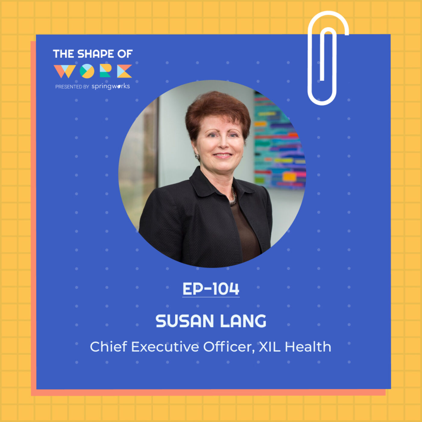 #104: Susan Lang on leveraging Remote and culture as key differentiators to attract, recruit and retain talent