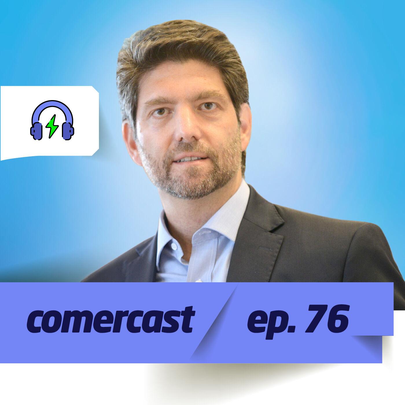 #76 Conheça o novo co-CEO da Comerc