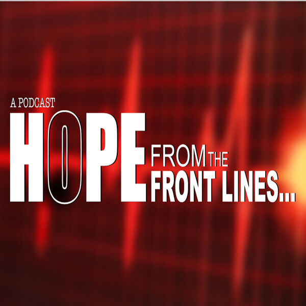 Hope from the Front Lines Podcast Artwork Image