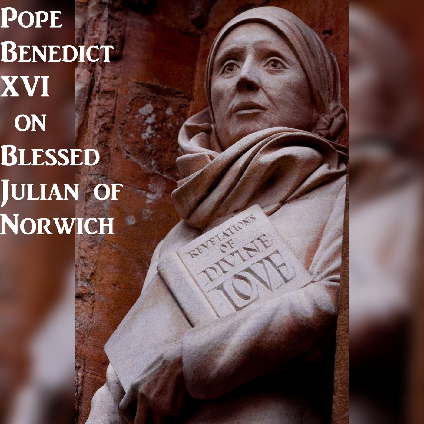 Pope Benedict XVI on Blessed Julian of Norwich