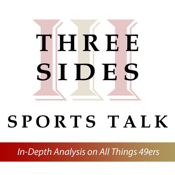 3 Sides Sports Talk: The Ultimate 49ers Podcast Podcast Artwork Image