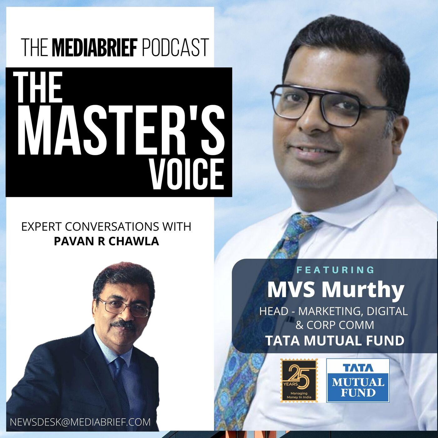EXCLUSIVE PODCAST - MVS Murthy, Head Marketing, Digital, Corp Comm - Tata Mutual Funds