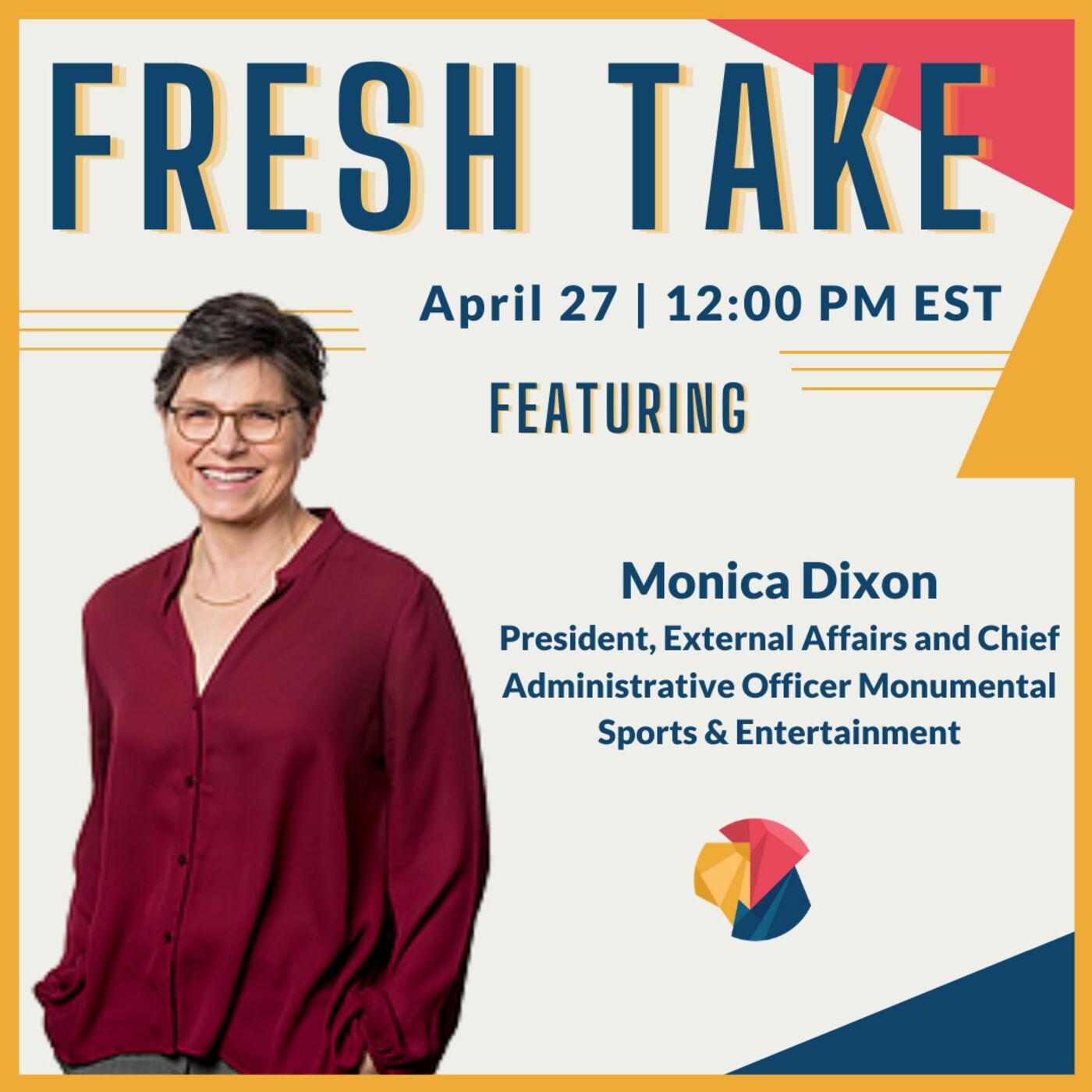 Fresh Take ft. Monica Dixon