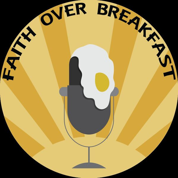 Faith Over Breakfast Podcast Artwork Image