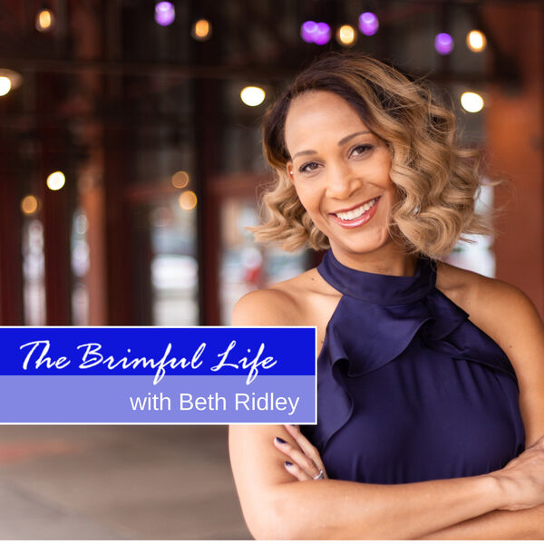 The Brimful Life with Beth Ridley Podcast Artwork Image