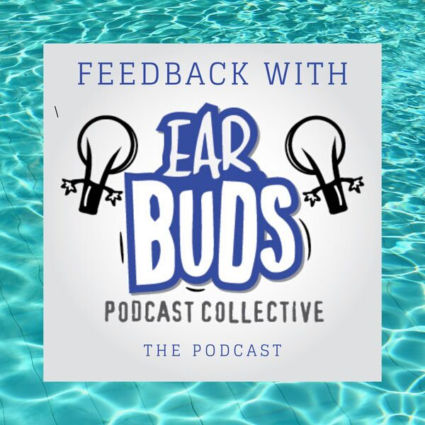 Feedback with EarBuds Podcast Artwork Image