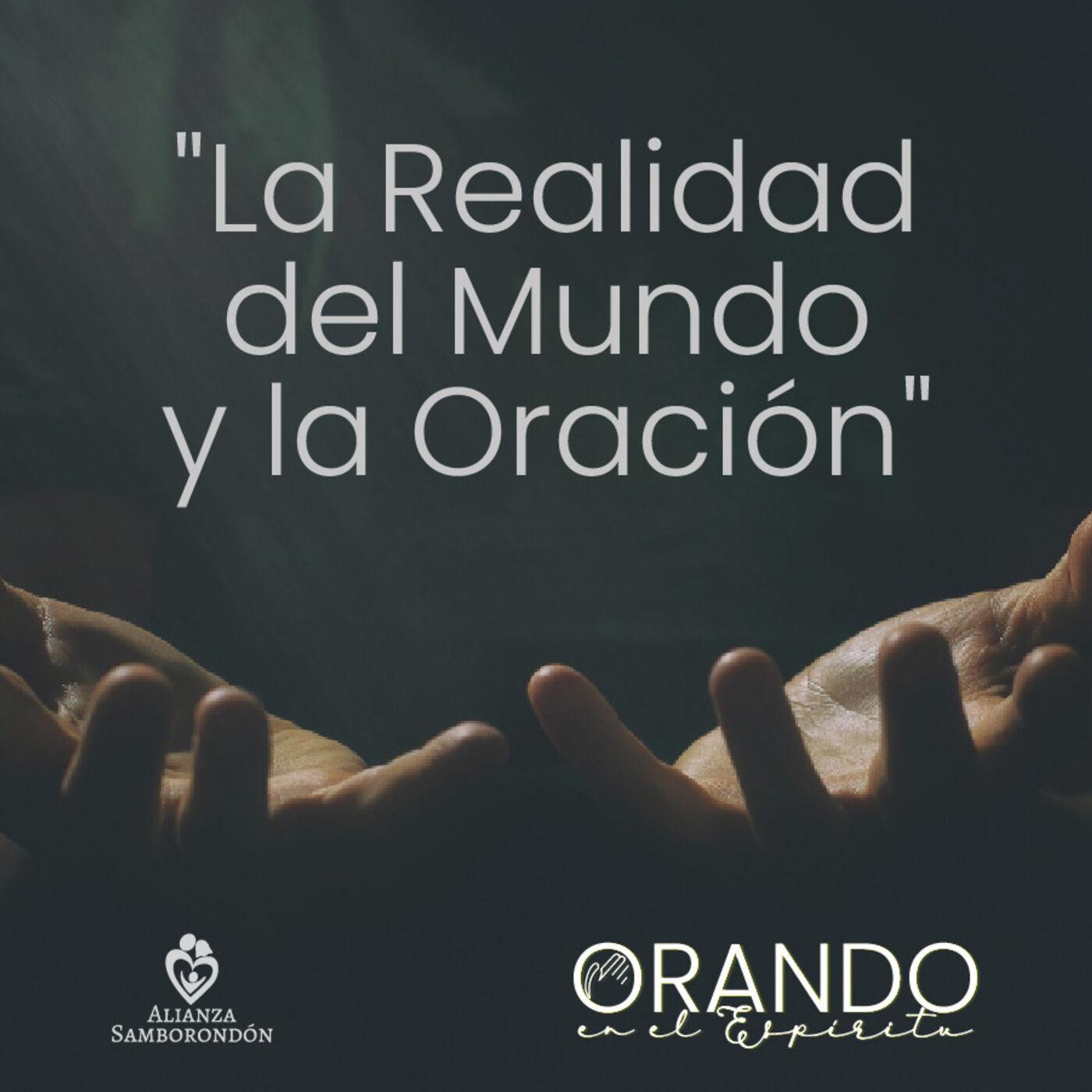 La Realidad del Mundo y la Oración