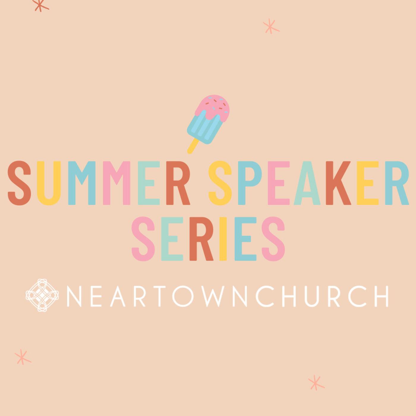Summer Speaker Series - 7.26.2020