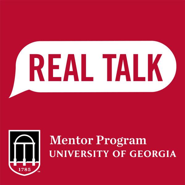 Real Talk: A UGA Mentor Program Podcast Podcast Artwork Image