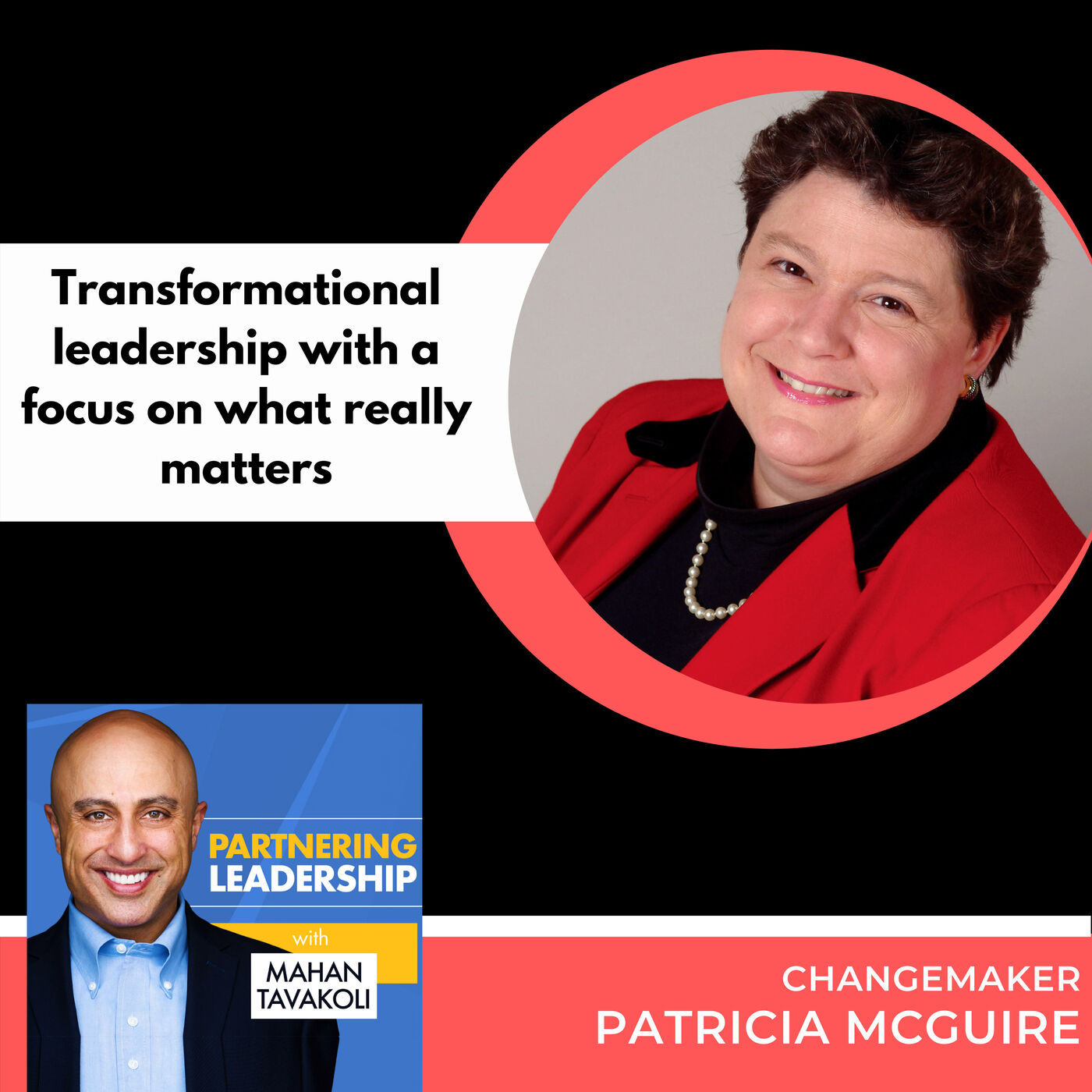 Transformational leadership with a focus on what really matters with Patricia McGuire | Changemaker