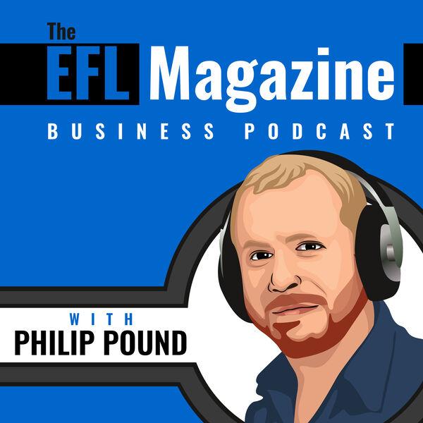 The EFL Magazine Business Podcast Podcast Artwork Image
