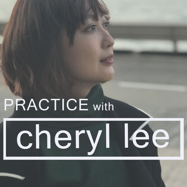 Practice with Cheryl Lee Podcast Artwork Image