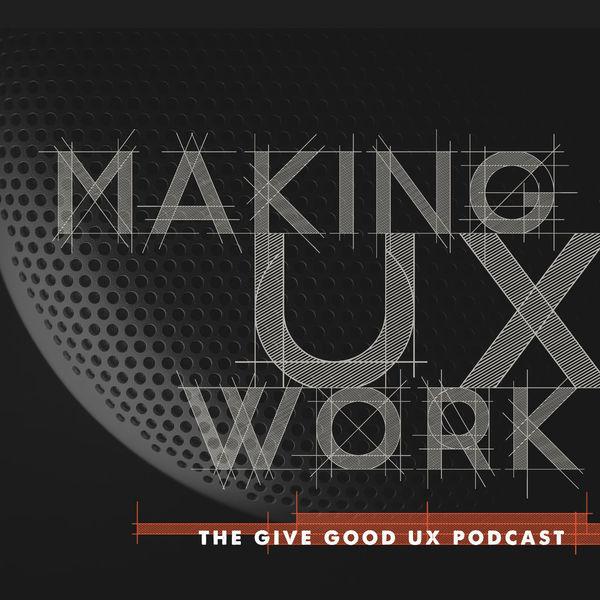 Making UX Work with Joe Natoli Podcast Artwork Image