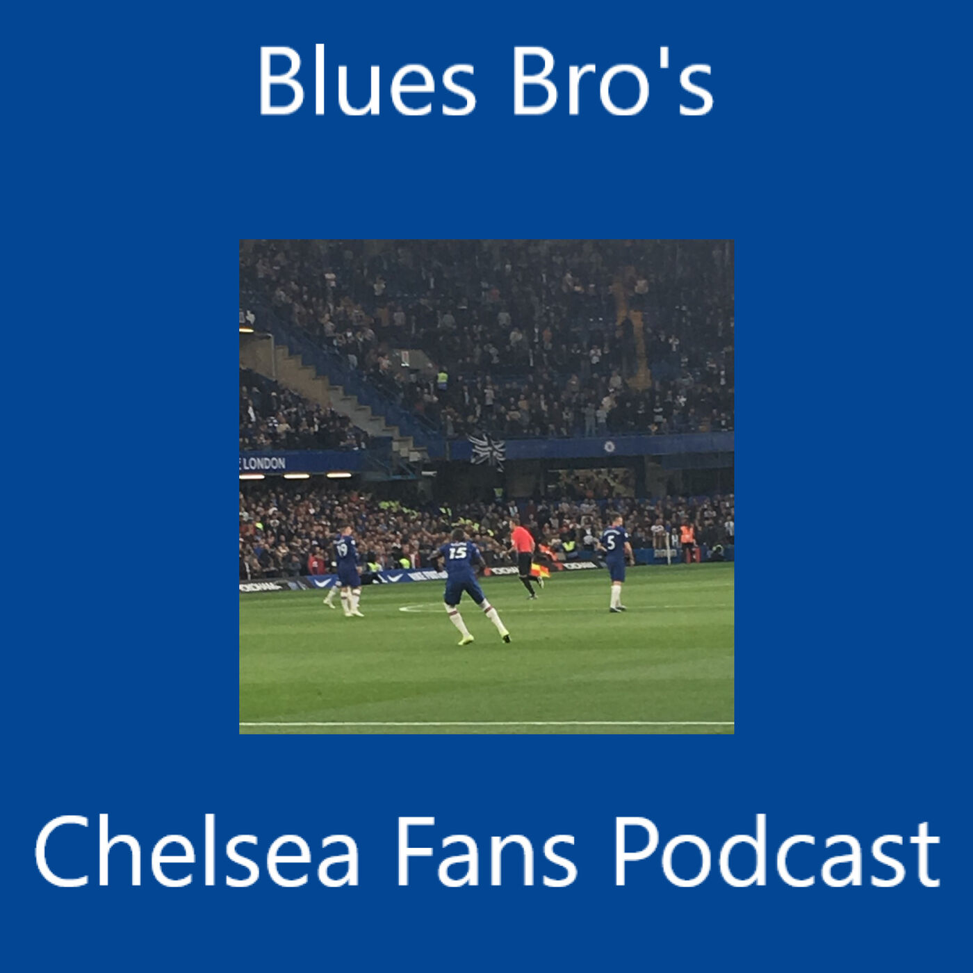 Blues Bro's Chelsea Fans Podcast