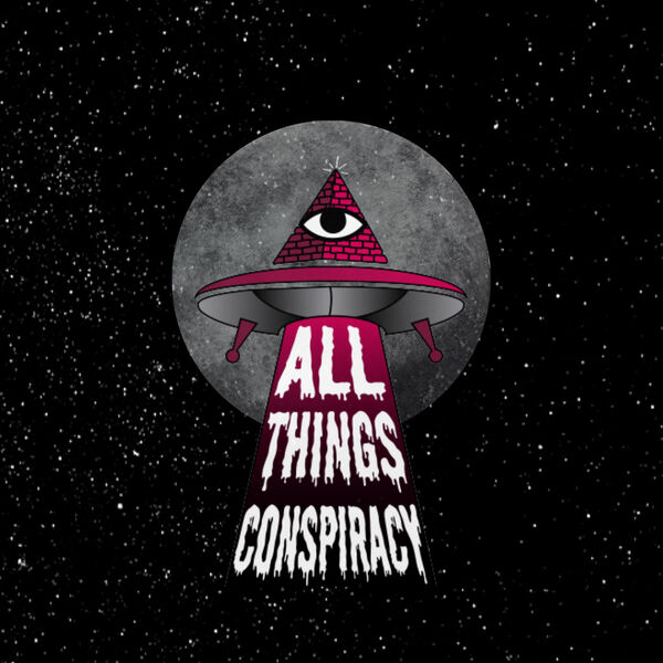 All Things Conspiracy Podcast Artwork Image
