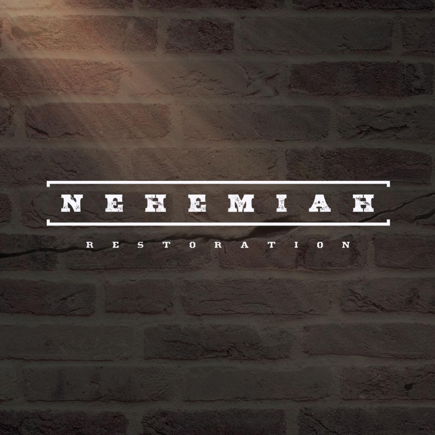 "Nehemiah: Restoration, Week 5, ""Faithfulness in Injustice"""