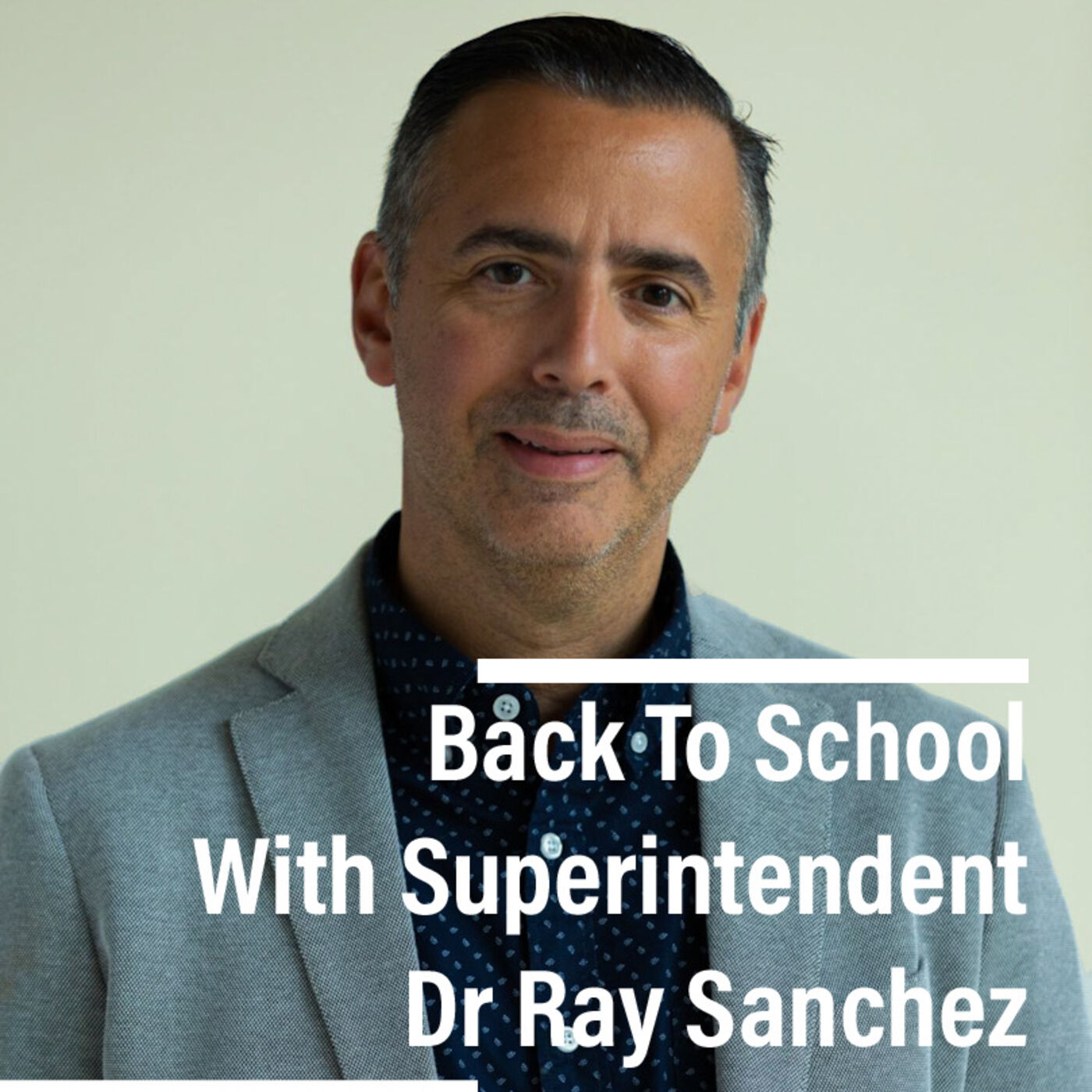 Back To School with Superintendent Dr Ray Sanchez
