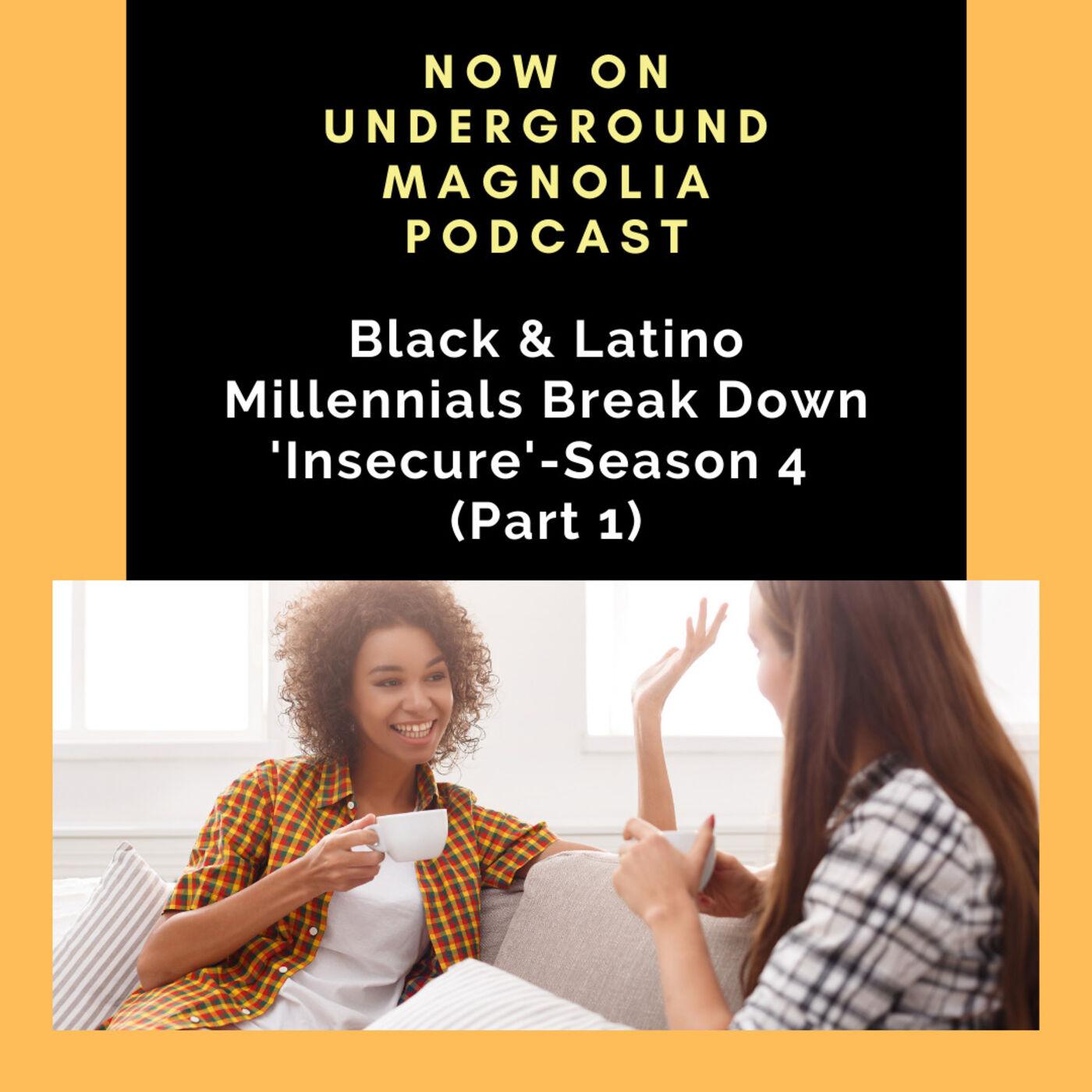 Black & Latino Millennials Break Down 'Insecure'-Season 4 (Part 1)
