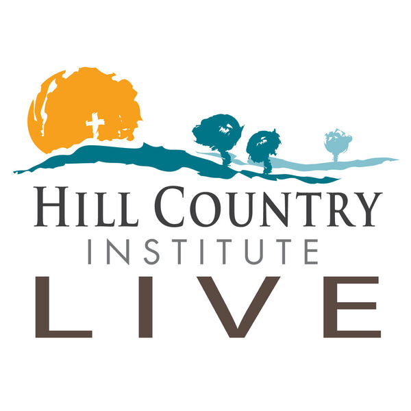 Hill Country Institute Live: Exploring Christ and Culture  Podcast Artwork Image