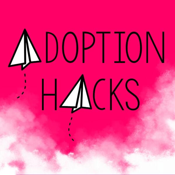 Adoption Hacks Podcast Artwork Image