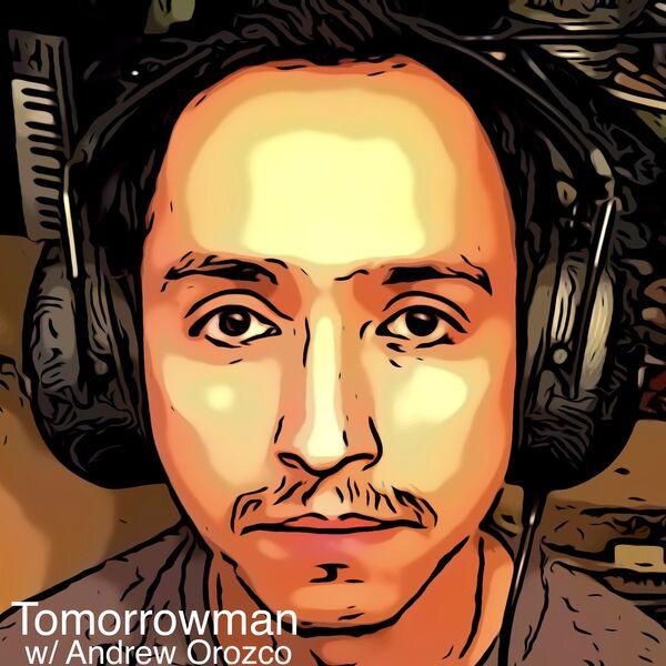 Tomorrowman Podcast Artwork Image