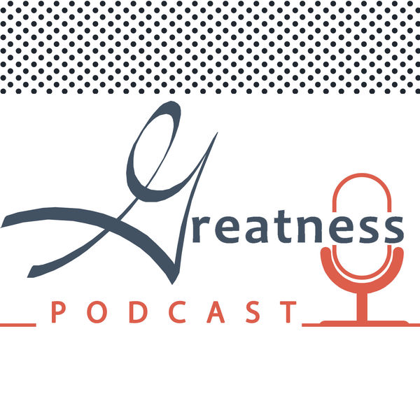 Greatness Podcast Podcast Artwork Image