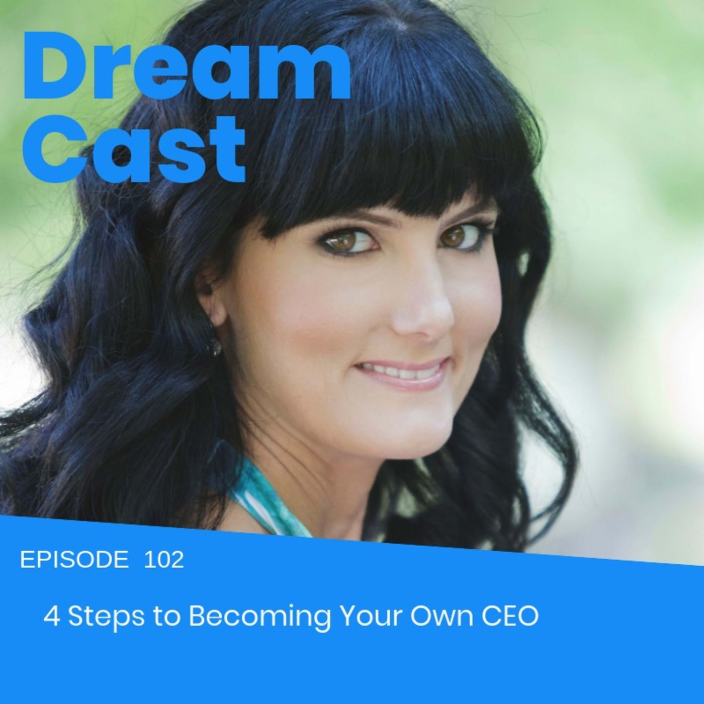 Episode 102 - 4 Steps to Becoming Your Own CEO