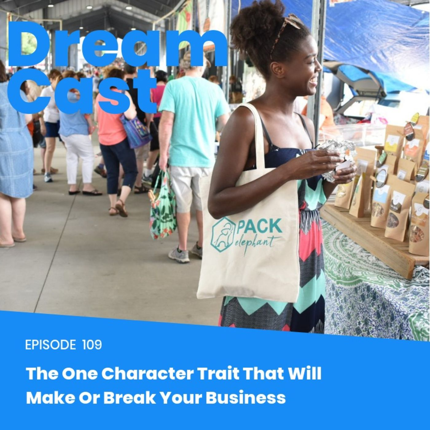 Episode 109 - The One Character Trait That Will Make or Break Your Business