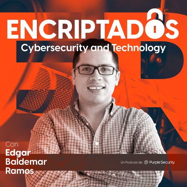 Encriptados Podcast con Edgar Ramos Podcast Artwork Image