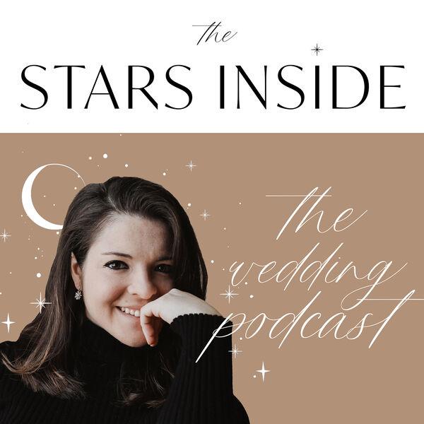 The Stars Inside: The Wedding Podcast Podcast Artwork Image