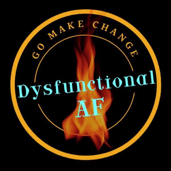 Dysfunctional AF Podcast Artwork Image