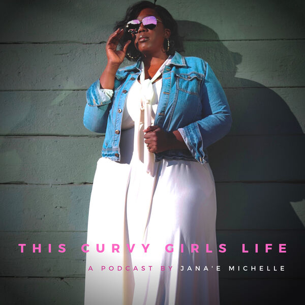 This Curvy Girls Life Podcast Podcast Artwork Image