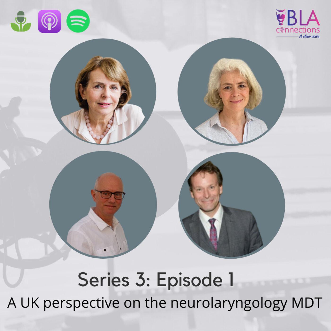 S3 Ep 1: A UK perspective on the neurolaryngology MDT
