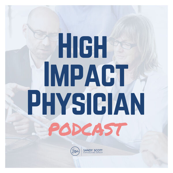 High Impact Physician Podcast Artwork Image