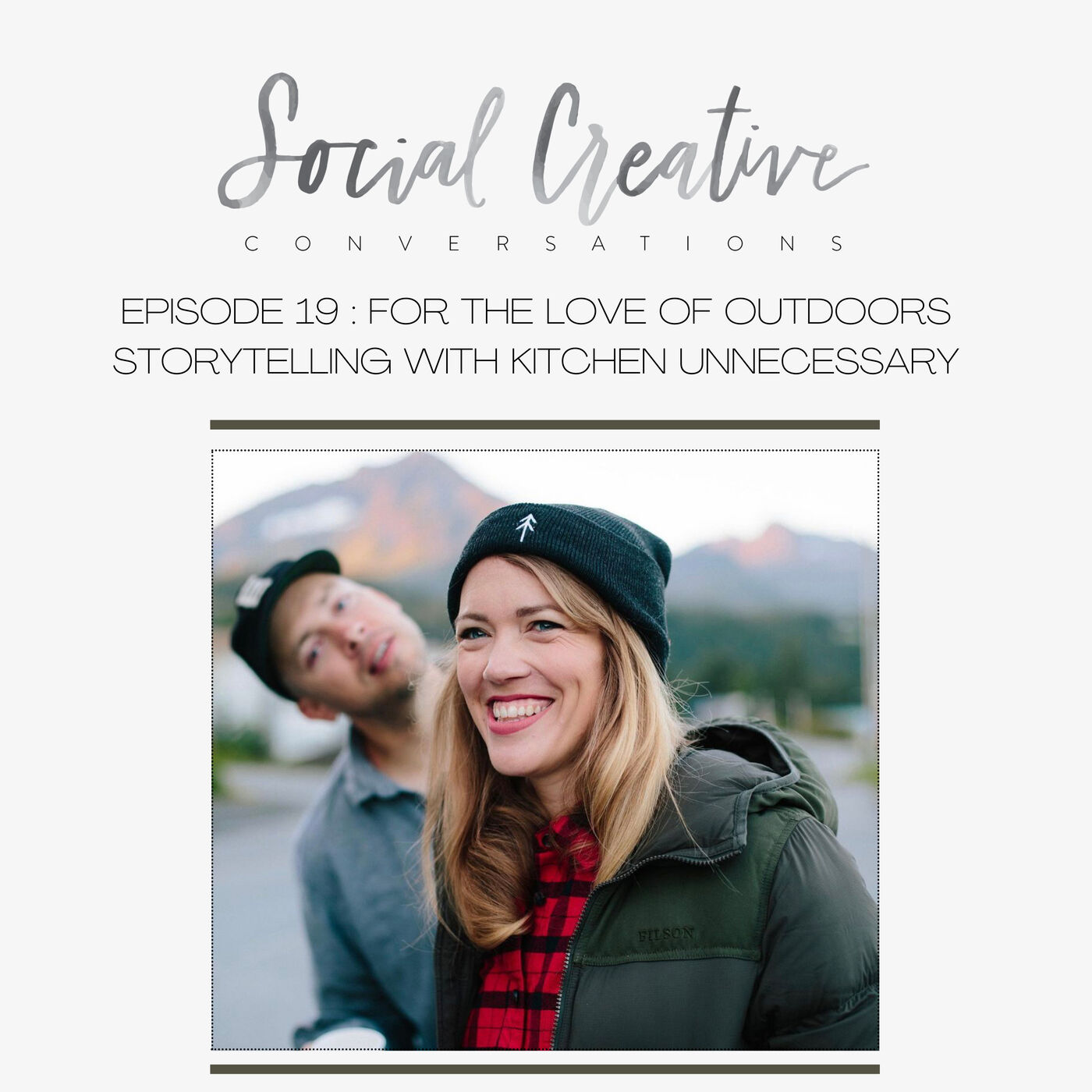 For the Love of Outdoors : Storytelling by Kitchen Unnecessary