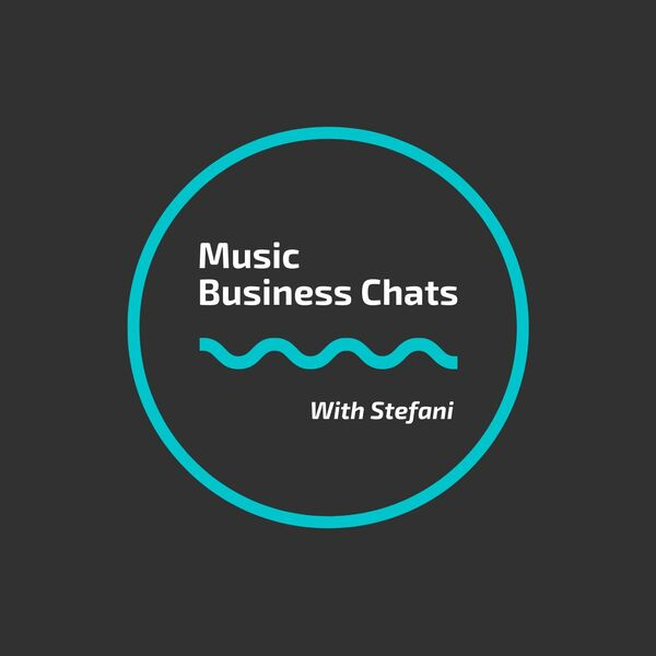 Music Business Chats With Stefani Podcast Artwork Image