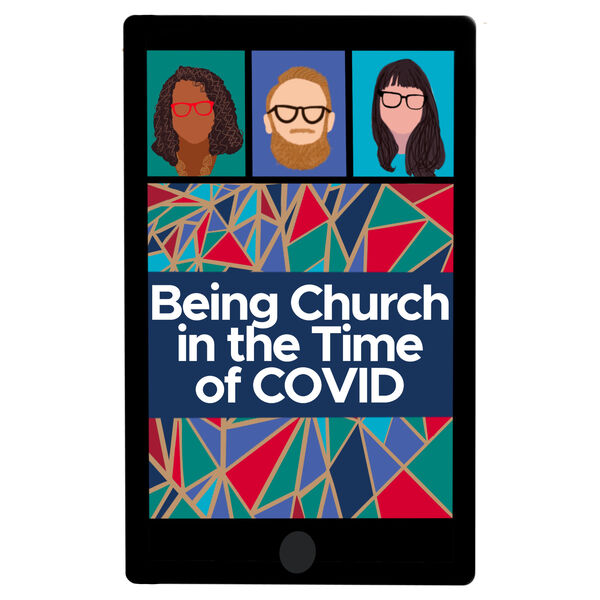 Being Church in the Time of COVID Podcast Artwork Image